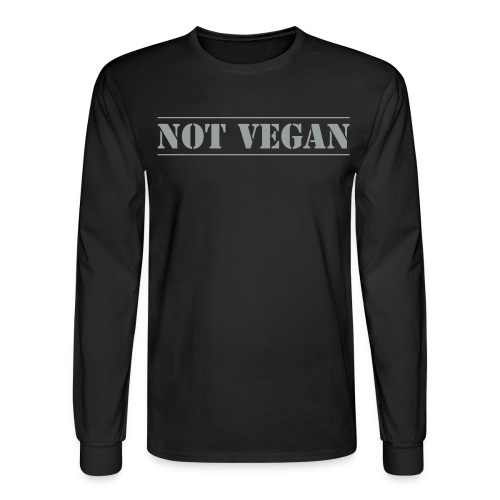 NOT VEGAN - Men's Long Sleeve T-Shirt