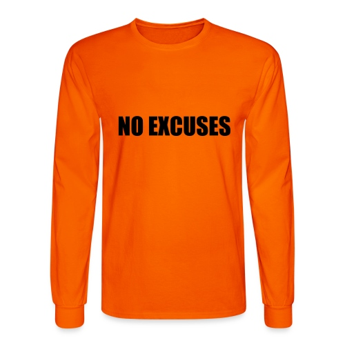 No Excuses - Men's Long Sleeve T-Shirt