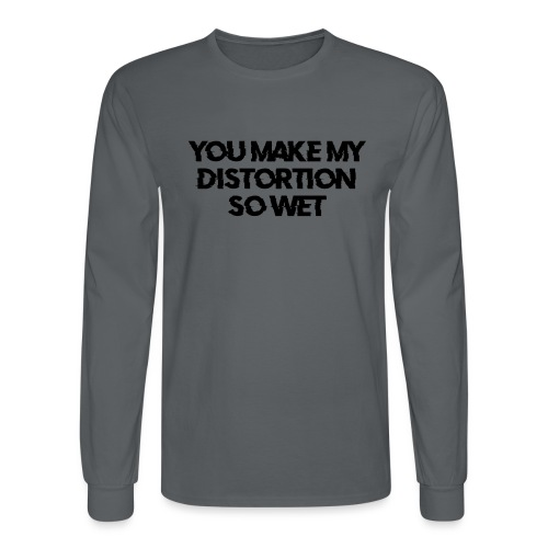 You Make My Distortion So Wet - Men's Long Sleeve T-Shirt