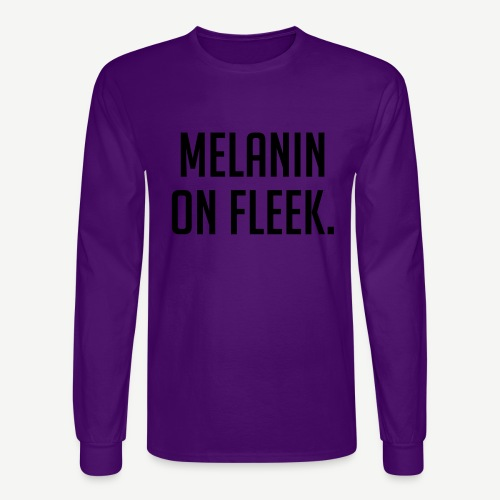 Melanin On Fleek - Men's Long Sleeve T-Shirt
