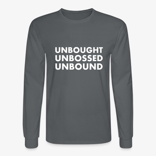 Unbought Unbought Unbound - Men's Long Sleeve T-Shirt