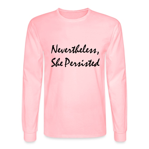 Nevertheless, She Persisted - Men's Long Sleeve T-Shirt