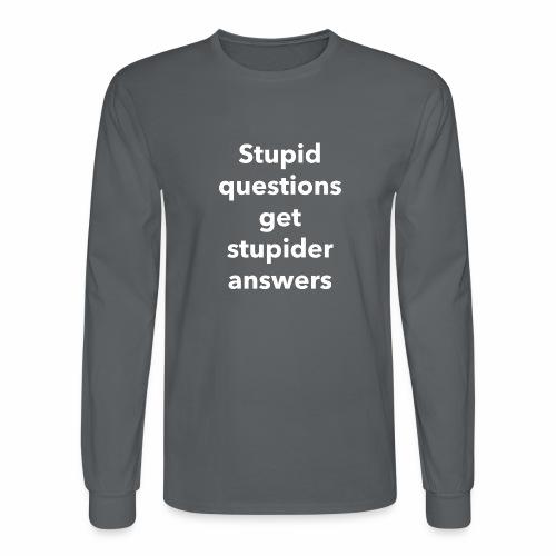 Stupid Questions - Men's Long Sleeve T-Shirt