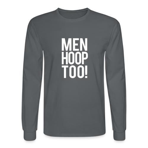White - Men Hoop Too! - Men's Long Sleeve T-Shirt