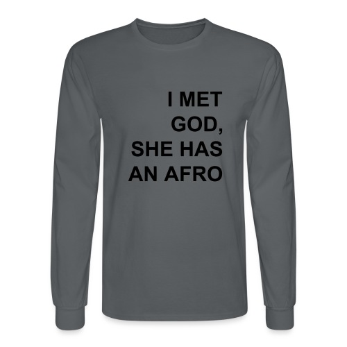I met God She has an afro - Men's Long Sleeve T-Shirt
