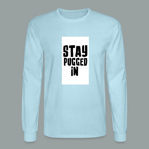 Stay Pugged In Clothing - Men's Long Sleeve T-Shirt