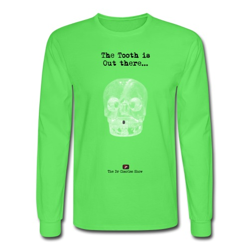 The Tooth is Out There OFFICIAL - Men's Long Sleeve T-Shirt