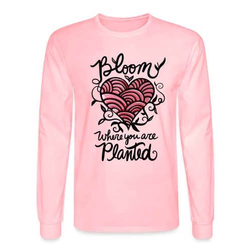 Bloom where you are planted - Men's Long Sleeve T-Shirt