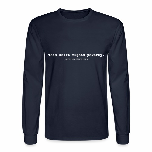 This Shirt Fights Poverty - Men's Long Sleeve T-Shirt