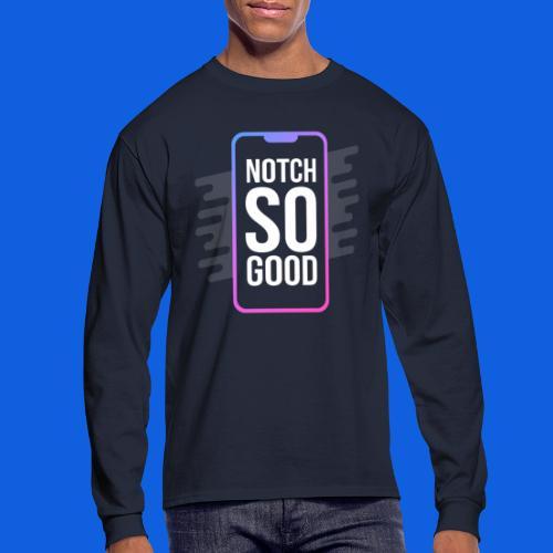 Notch So Good - Men's Long Sleeve T-Shirt
