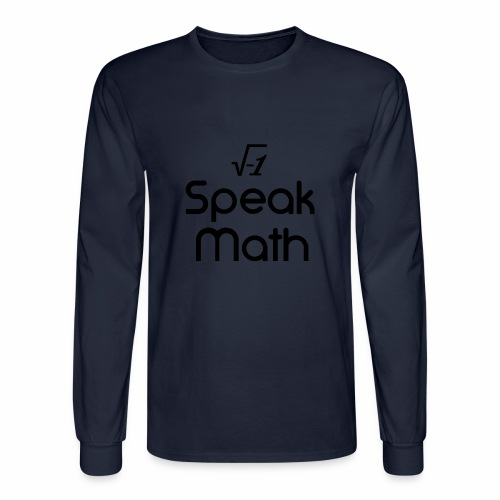 i Speak Math - Men's Long Sleeve T-Shirt