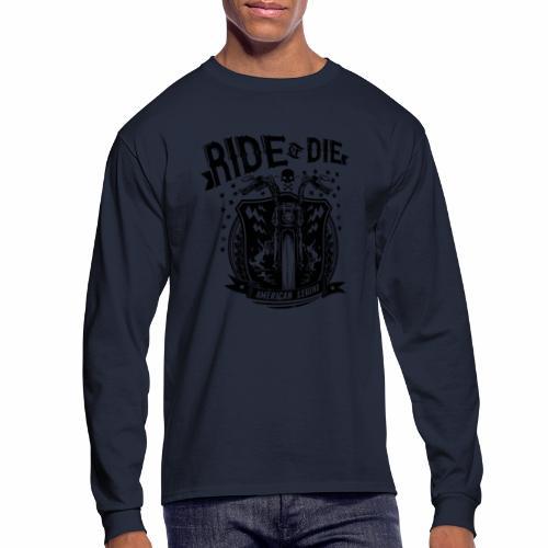 Ride or Die! - Men's Long Sleeve T-Shirt