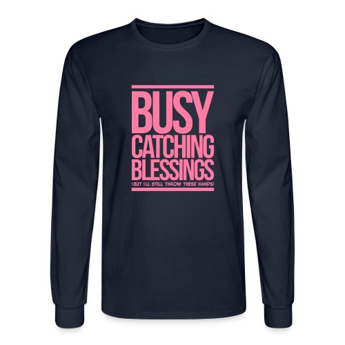 Busy Catching Blessings - Men's Long Sleeve T-Shirt