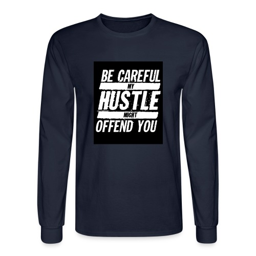 My Hustle Might Offend You - Men's Long Sleeve T-Shirt