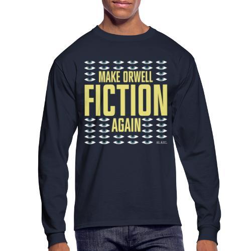 Make Orwell Fiction Again - Men's Long Sleeve T-Shirt