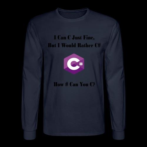 C Sharp Funny Saying - Men's Long Sleeve T-Shirt