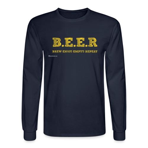 BEER Brew Enjoy Empty Repeat - Men's Long Sleeve T-Shirt