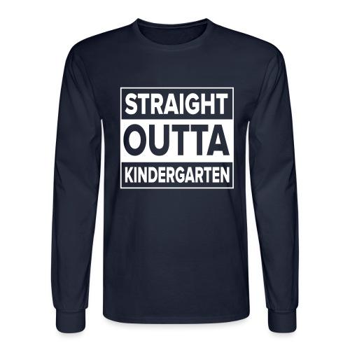 Straight Outta Kindergarten - Men's Long Sleeve T-Shirt