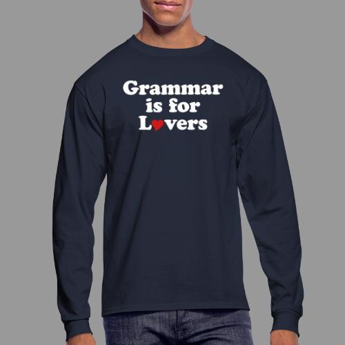 Grammar is for Lovers - Men's Long Sleeve T-Shirt