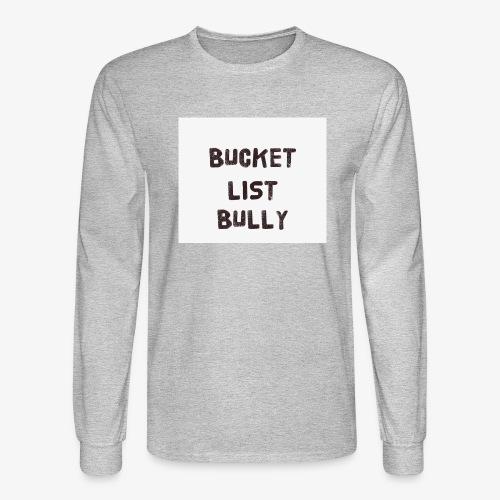 Bucket List Bully - Men's Long Sleeve T-Shirt