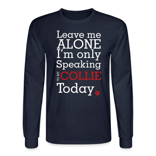 Leave Me Alone - Men's Long Sleeve T-Shirt