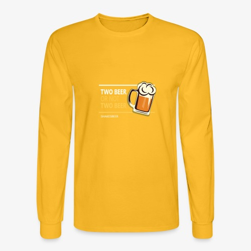 Two beer or not tWo beer - Men's Long Sleeve T-Shirt