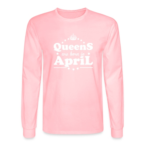 Queens are born in April - Men's Long Sleeve T-Shirt