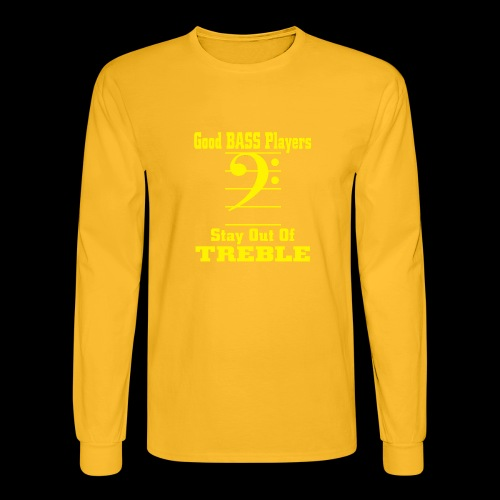 bass players stay out of treble - Men's Long Sleeve T-Shirt