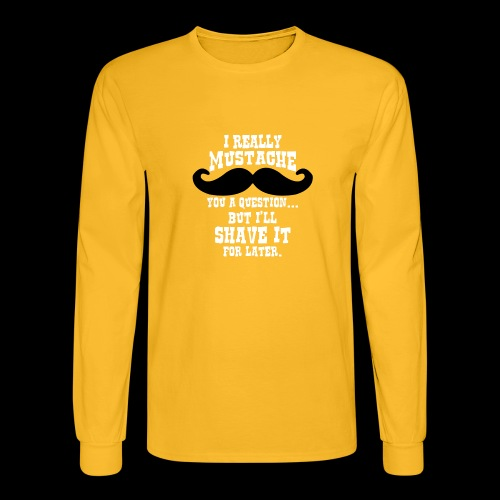 Mustache Pun - Men's Long Sleeve T-Shirt