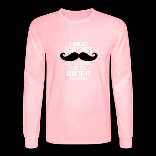 Mustache Pun - Men's Long Sleeve T-Shirt