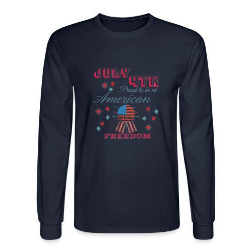 July 4th Proud to be an American - Men's Long Sleeve T-Shirt