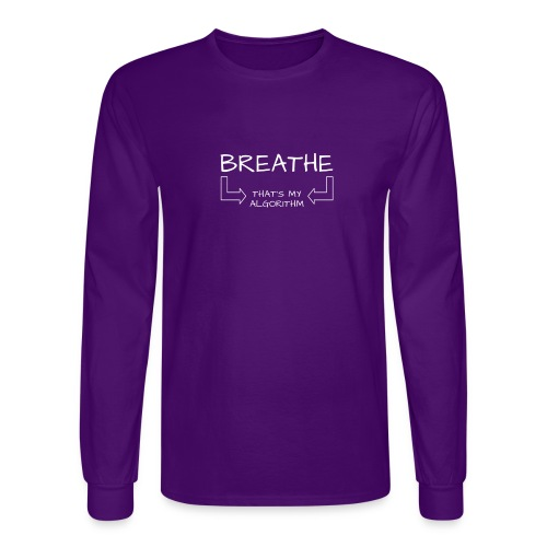breathe - that's my algorithm - Men's Long Sleeve T-Shirt