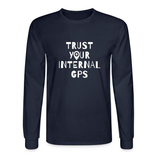 TRUST YOUR INTERNAL GPS - Men's Long Sleeve T-Shirt