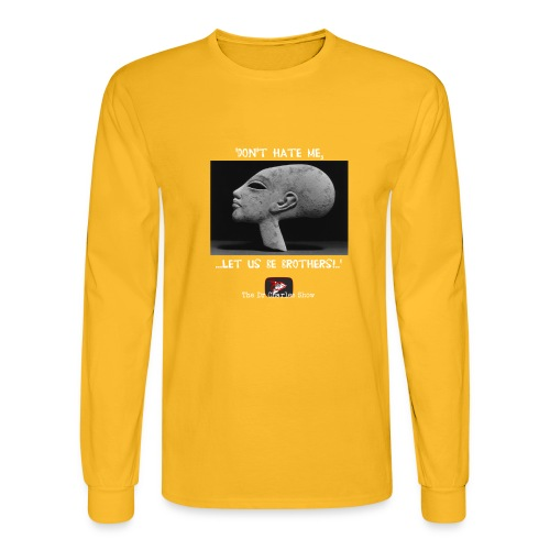 Don't Hate me! Let us be Brothers! - Men's Long Sleeve T-Shirt