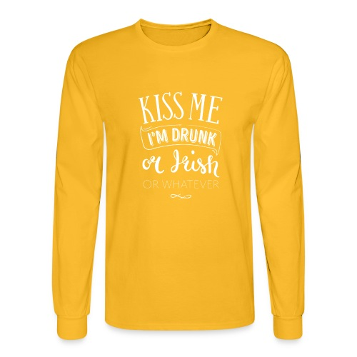Kiss Me. I'm Drunk. Or Irish. Or Whatever. - Men's Long Sleeve T-Shirt