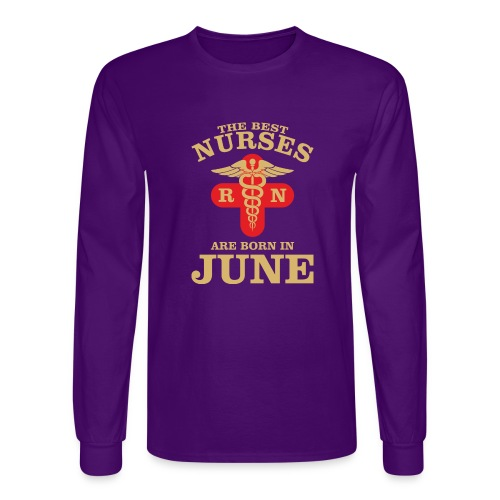 The Best Nurses are born in June - Men's Long Sleeve T-Shirt