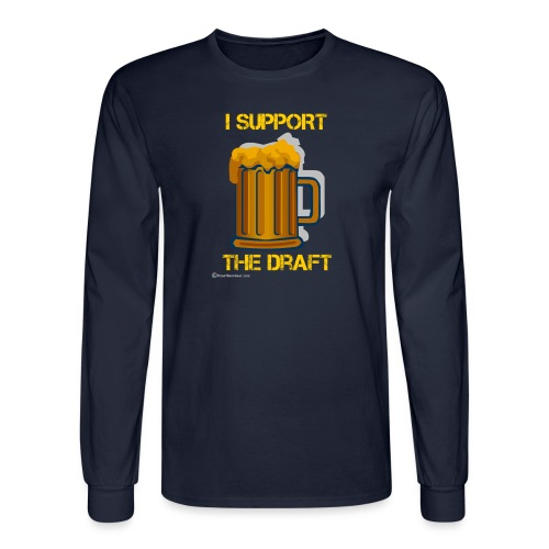 I Support The Draft T-Shi - Men's Long Sleeve T-Shirt