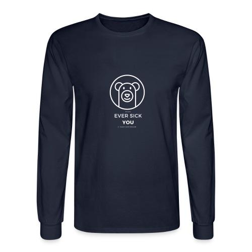 Ever Sick You - Men's Long Sleeve T-Shirt