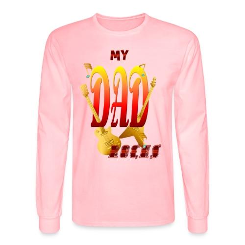 My Dad Rocks! - Men's Long Sleeve T-Shirt