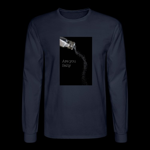 E1EC8123 AF44 4433 A6FE 5DD8FBC5CCFE Are you Salty - Men's Long Sleeve T-Shirt