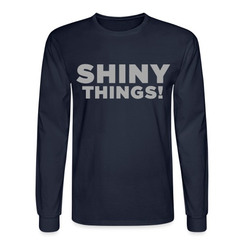 Shiny Things. Funny ADHD Quote - Men's Long Sleeve T-Shirt