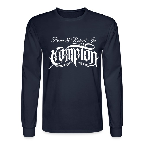 born and raised in Compton - Men's Long Sleeve T-Shirt