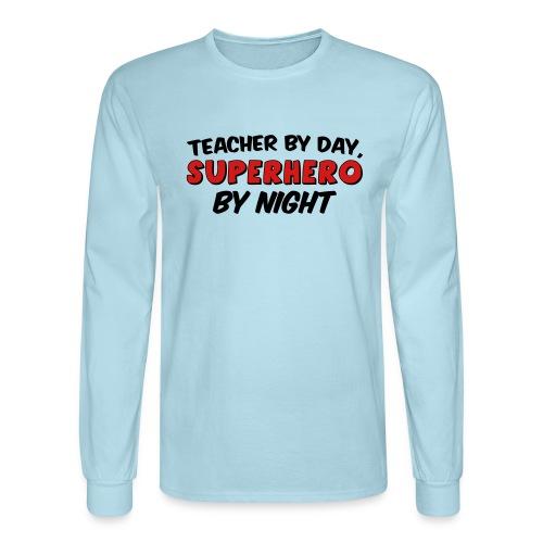Teacher and Superhero - Men's Long Sleeve T-Shirt