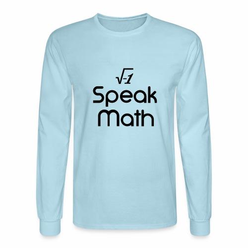 i Speak Math - Men's Long Sleeve T-Shirt