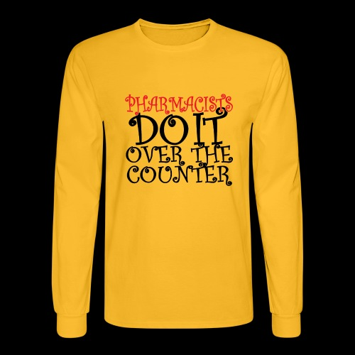 Pharmacists do it over the counter - Men's Long Sleeve T-Shirt