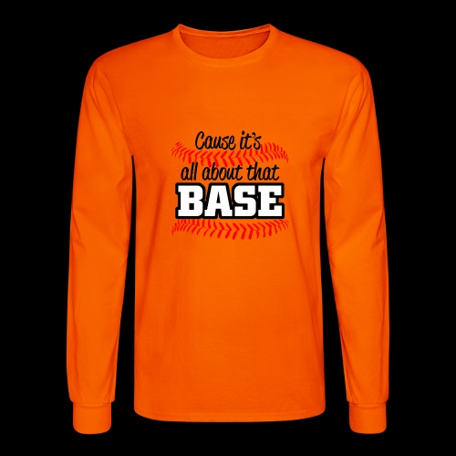 all about that base - Men's Long Sleeve T-Shirt