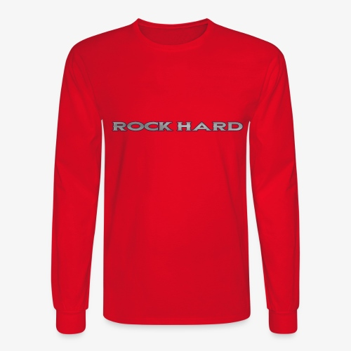 ROCK HARD - Men's Long Sleeve T-Shirt