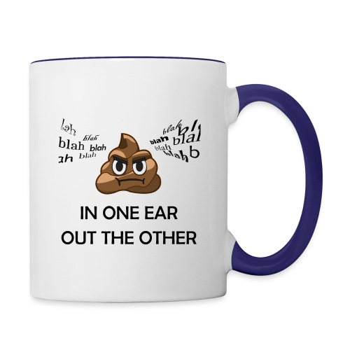 In One Ear, Out the Other - Contrast Coffee Mug