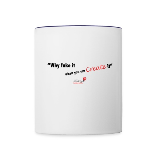 Why fake it when you can create it... - Contrast Coffee Mug
