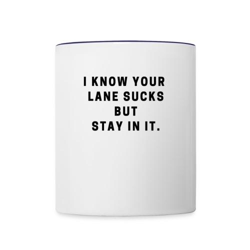 I know your lane sucks funny design - Contrast Coffee Mug
